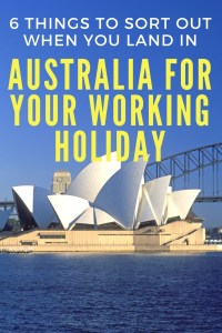 verything you need to sort out when you arrive in Australia on a working holiday visa