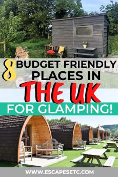 Looking for the ultimate luxe for less UK weekend getaway? You'll love Glamping! Here are 8 of the best Glamping sites in the UK to go glamping on a budget. #ukglamping #cheapglampinguk #budgetglampinguk #weekendsaway #ukweekendaway #ukcamping