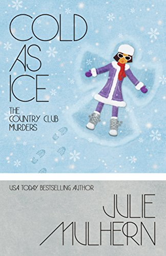 Cold As Ice by Julie Mulhern