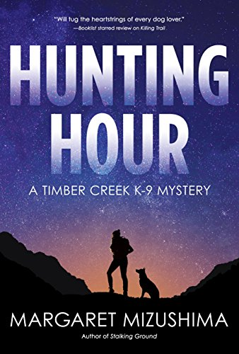 Hunting Hour A Timber Creek K 9 Mystery