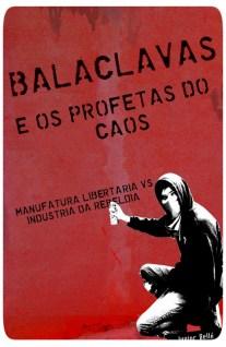 Livro Reportagem Balaclavas e os Profetas do Caos