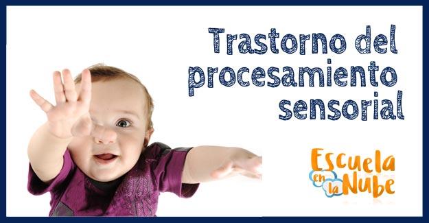 trastorno del procesamiento sensorial