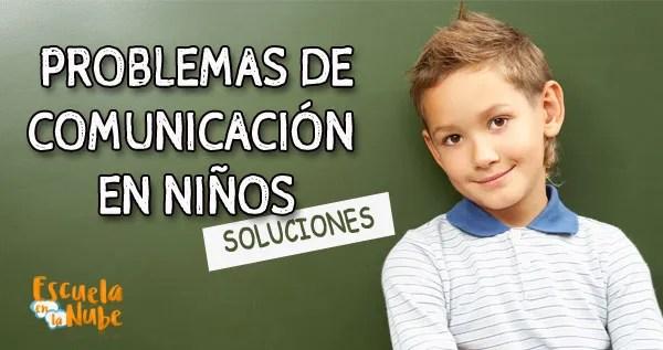 problemas de comunicación, dificultades de comunicación, trastornos de comunicación
