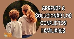 conflictos en la familia, conflictos familiares