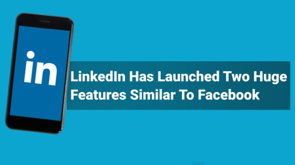 LinkedIn launched two new features