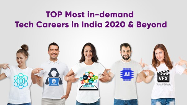 Top 5 Most in-demand Tech Careers in India 2020 and Beyond