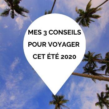 Mes 3 conseils de travel planner pour organiser vos vacances pour l'été 2020.