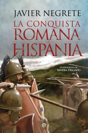 Resultado de imagen de la conquista romana de hispania javier negrete