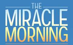 The Miracle Morning. Trasforma la tua vita un mattino alla volta!