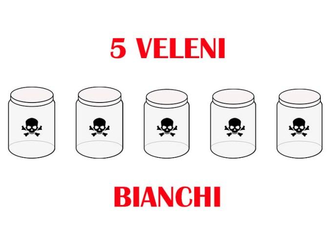5 VELENI BIANCHI