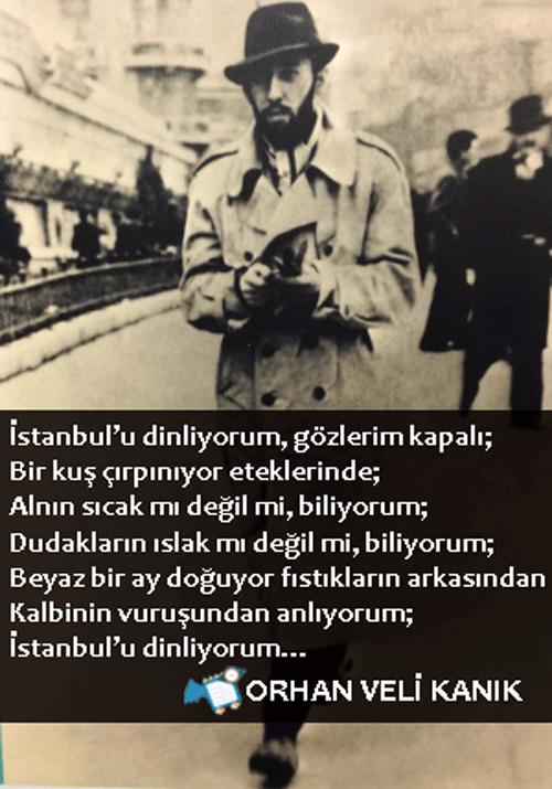 Istanbulu Dinliyorum Gözlerim Kapali Orhan Veli Kanik Eskimeyen