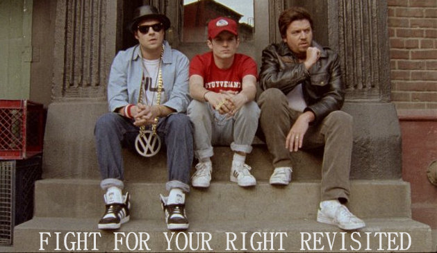 Fight-For-Your-Right-Revisited