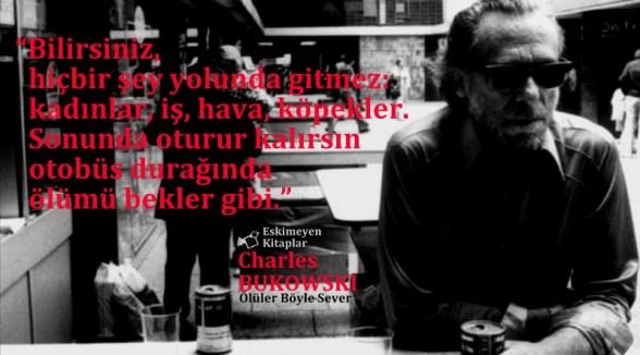 Charles-Bukowski-sozleri-oluler-boyle-sever