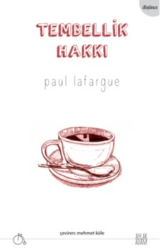 tembellik-hakki-paul-lafargue