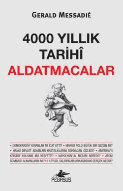 4000-yillik-tarihi-aldatmacalar-Gerald-Messadie