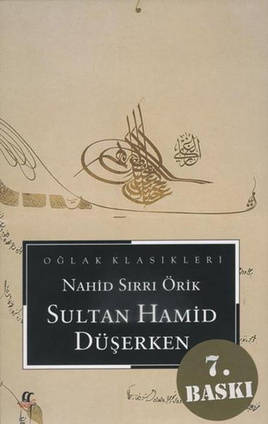 Sultanhamid-Duserken-Nahid-Sirri-orik