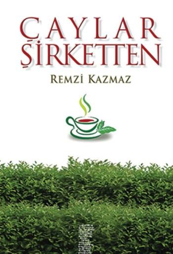 caylar-sirketten_remzi-kazmaz