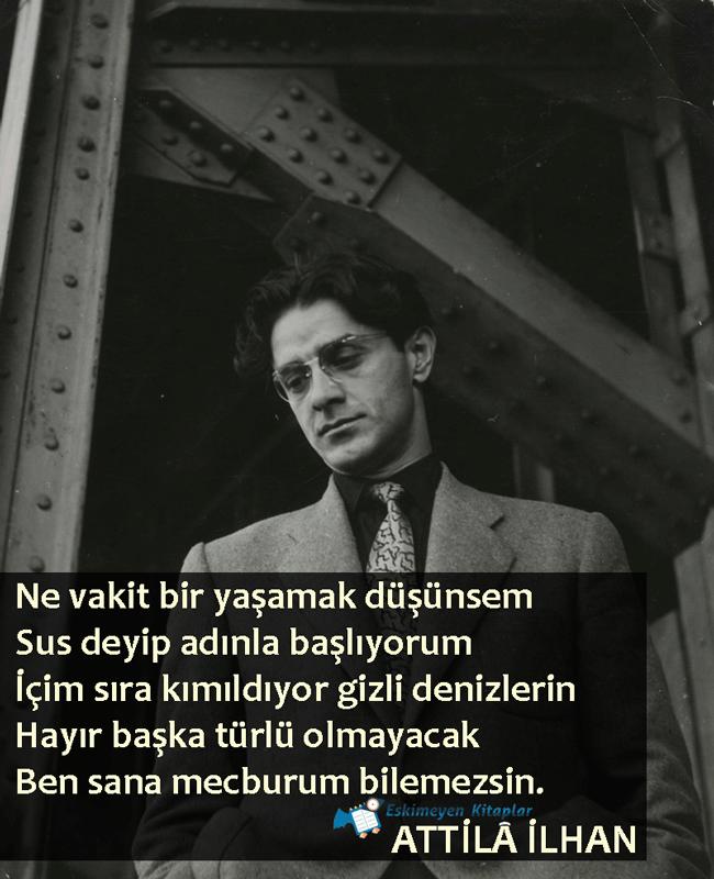 Ben Sana Mecburum Attilâ Ilhan şiir Atiila Ilhan şiirleri