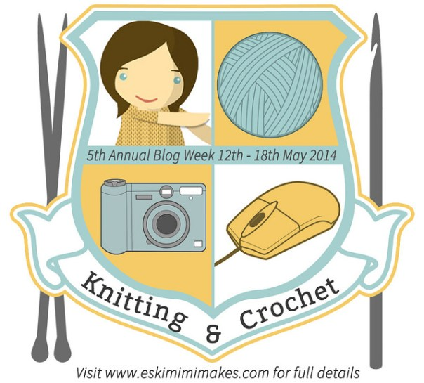 5th Annual Knitting and Crochet Blog Week 2014 launched on Eskimimi Makes