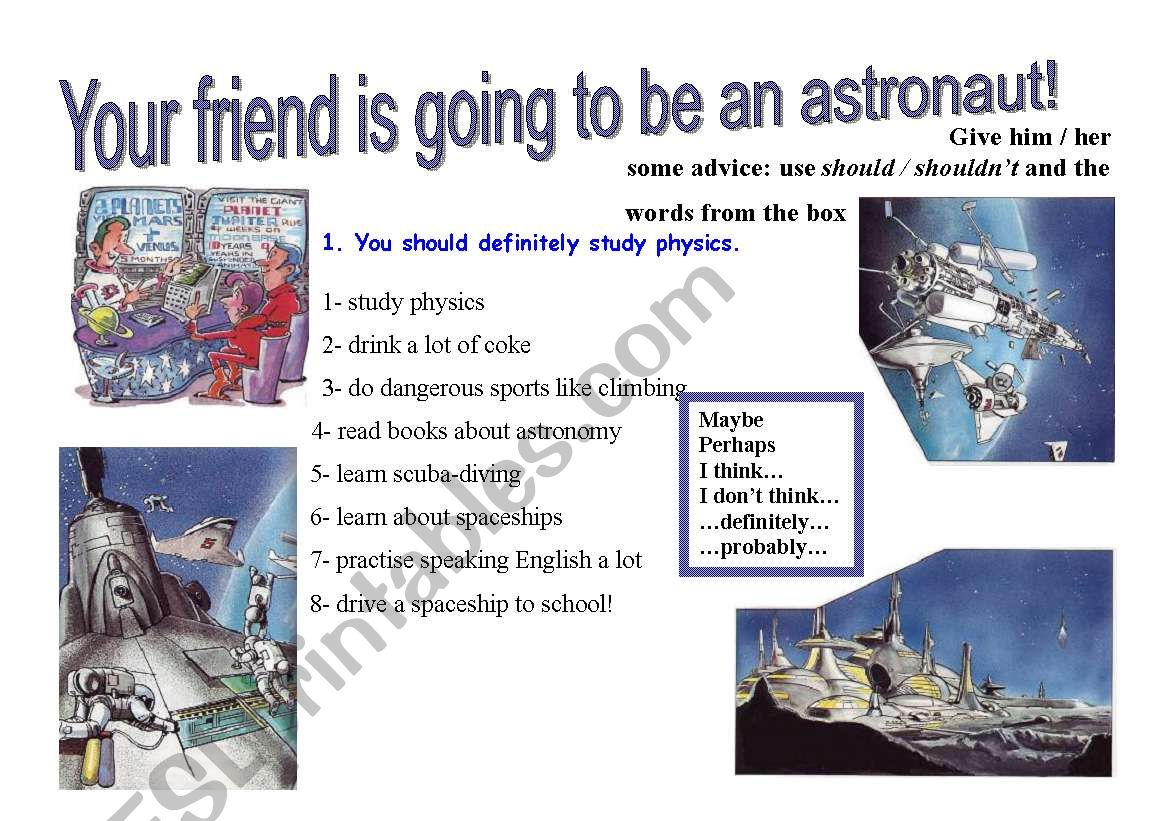 Should Shouldn T Your Friend Is Going To Be An Astronaut