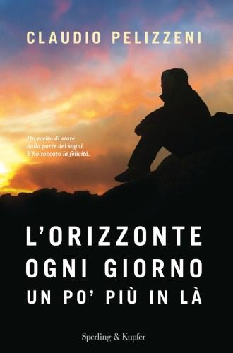 L'orizzonte, ogni giorno, un po' più in là di Claudio Pelizzeni