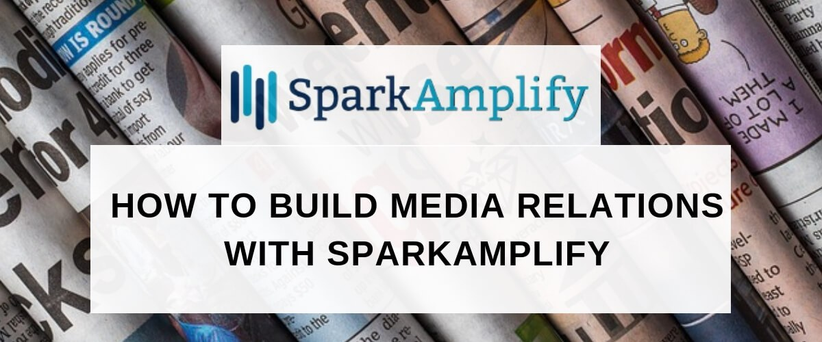 build media relations with Sparkamplify