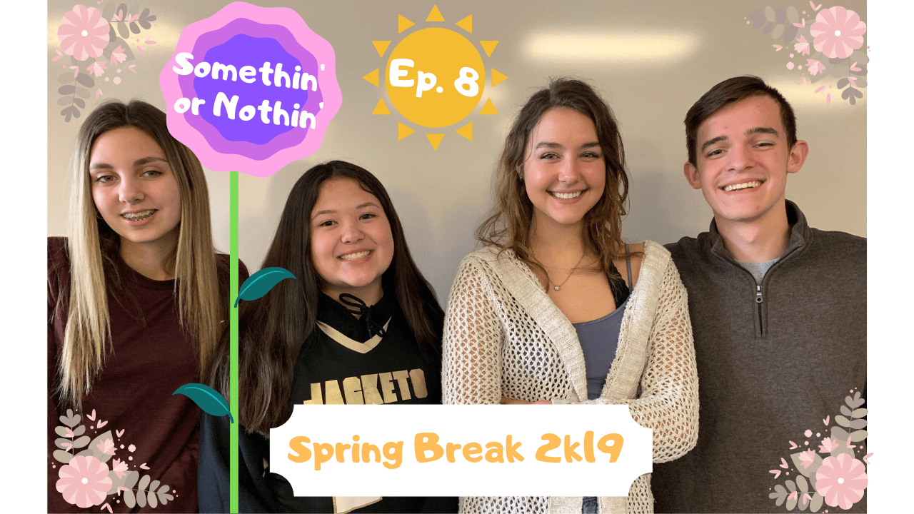 PODCAST: Somethin' or Nothin' — Spring Break