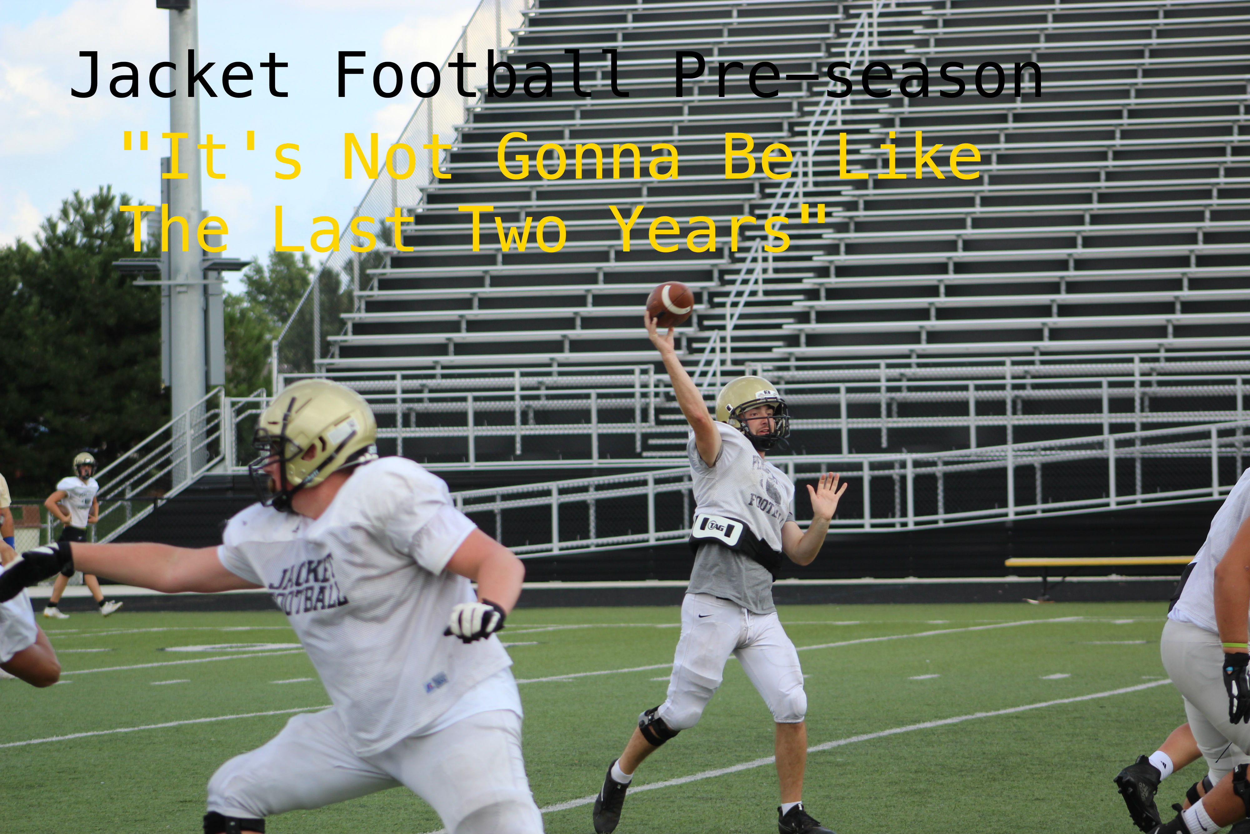 """It's not gonna be like the last two years"" The Jacket football pre-season"