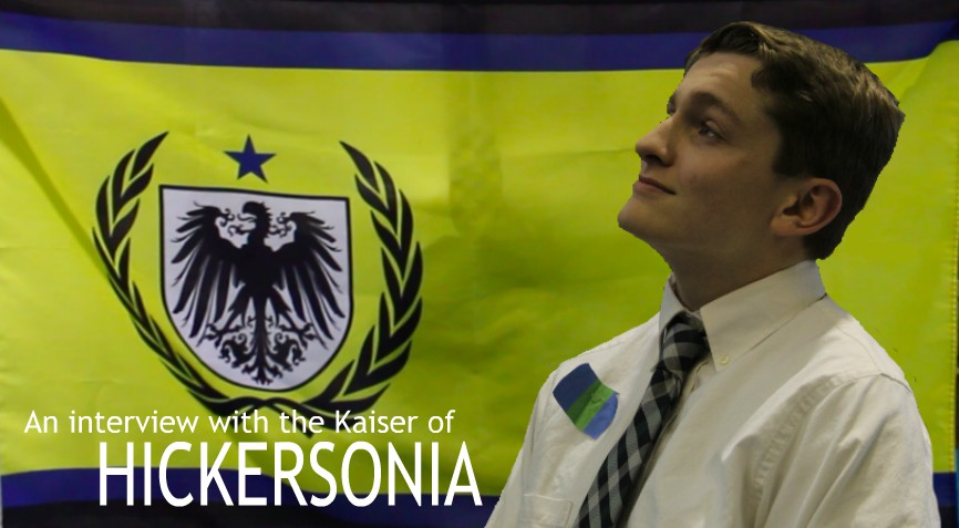 An interview with the kaiser of Hickersonia