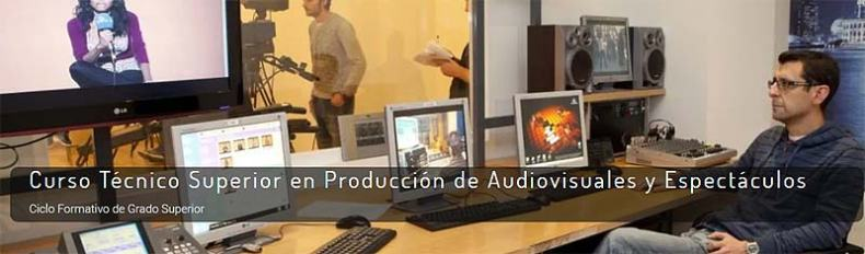 Curso técnico superior producción audiovisuales espectáculos