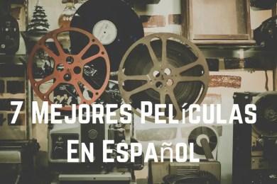 7 Mejores Películas En Español