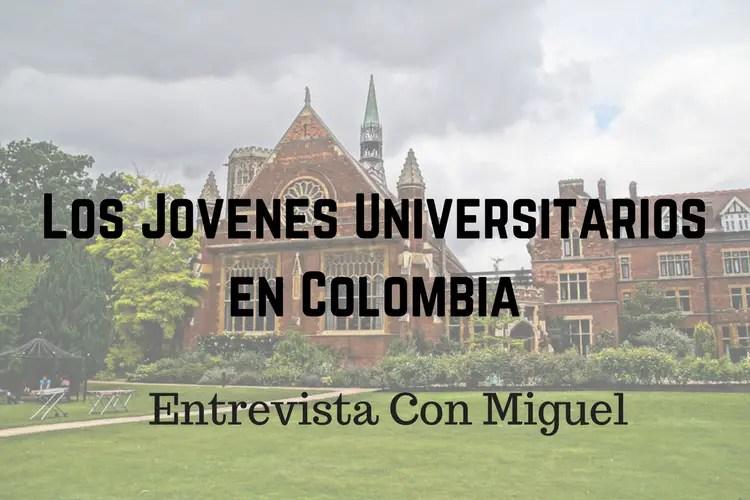 Los Jovenes Universitarios en Colombia