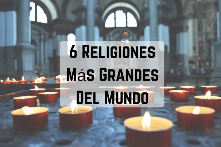 6 Religiones Ms grandes del mundo