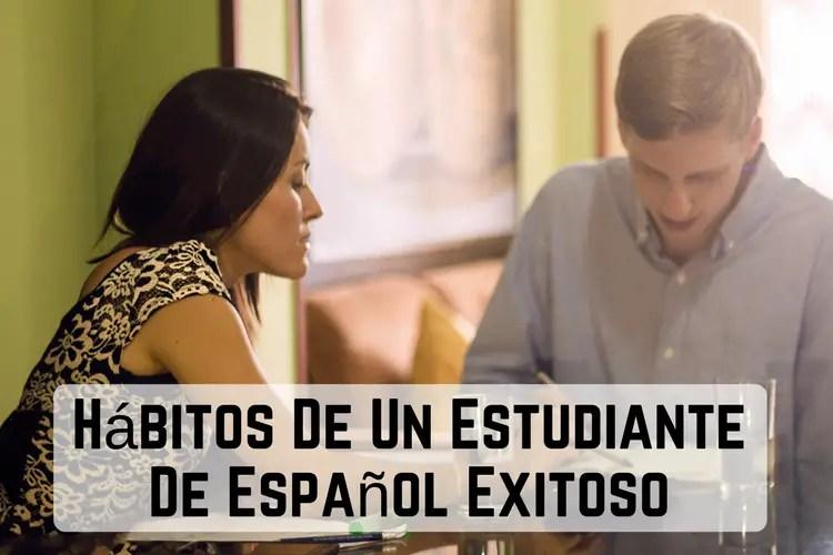 Episodio 049 – Hábitos De Un Estudiante De Español Exitoso (Habits of Successful Spanish Students)