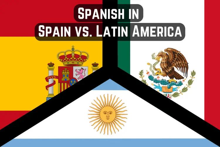 Spanish in Spain vs. Latin America