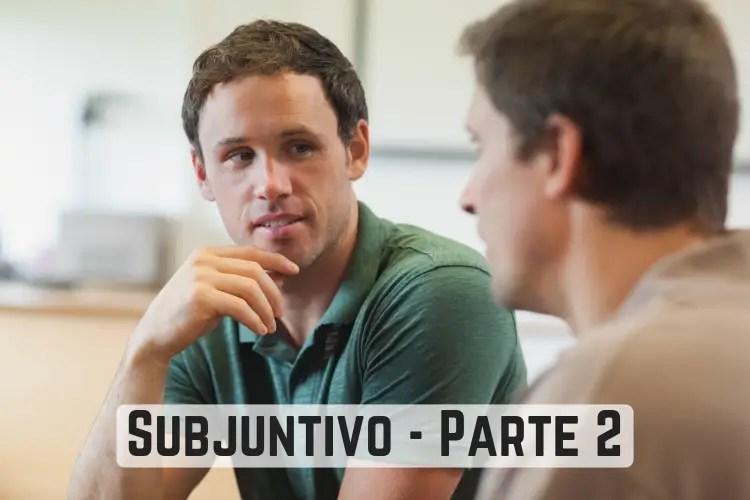 Episodio 102 – Subjuntivo [Parte 2] – Usarlo Como un Pro