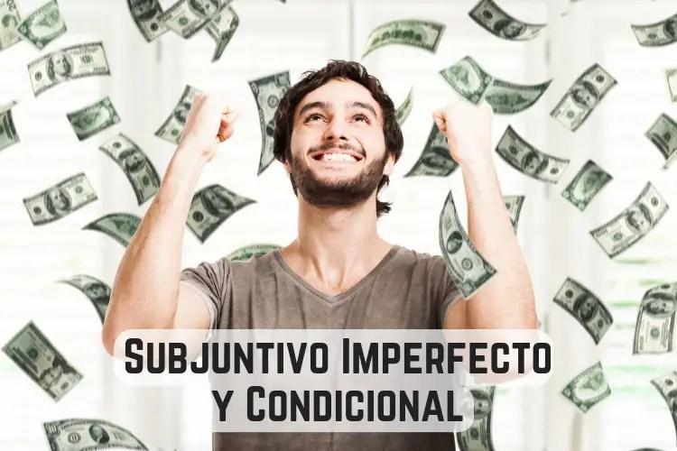 Subjuntivo Imperfecto y Condicional