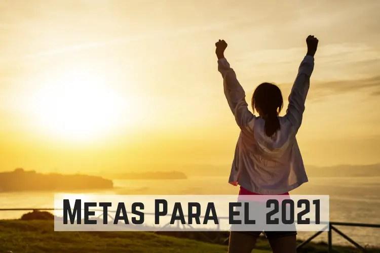 Metas Para el 2021
