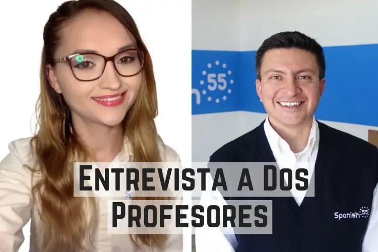Entrevista a Dos Profesores