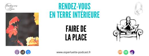 Rendez-vous en terre intérieure sur Esperluette Podcast - Faire de la place