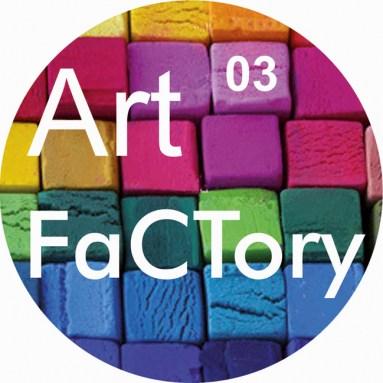 Art FaCTory 03