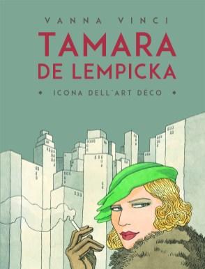 TAMARA DE LEMPICKA graphic novel di Vanna Vinci, 24 ORE Cultura, 2015 (cover)