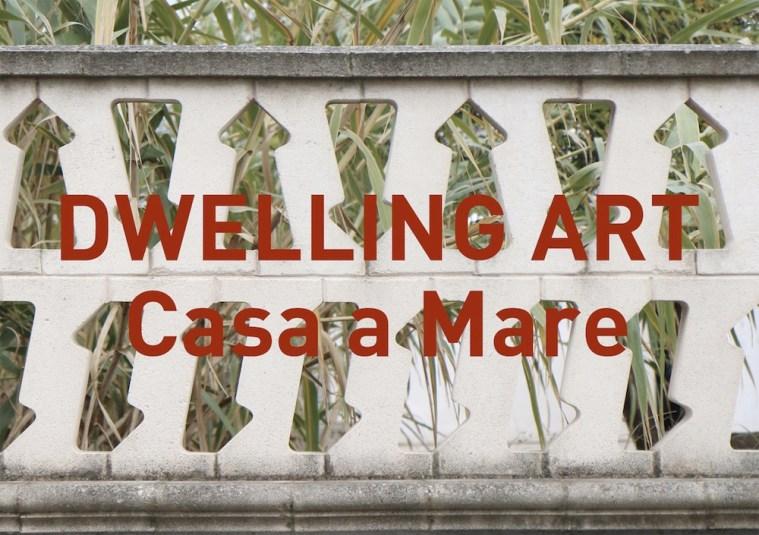 Casa a Mare, Dwelling Art, 2015