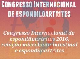 """alt=""""Congresso Internacional de espondiloartrites 2016, relação microbiota intestinal e espondiloartrites"""""""