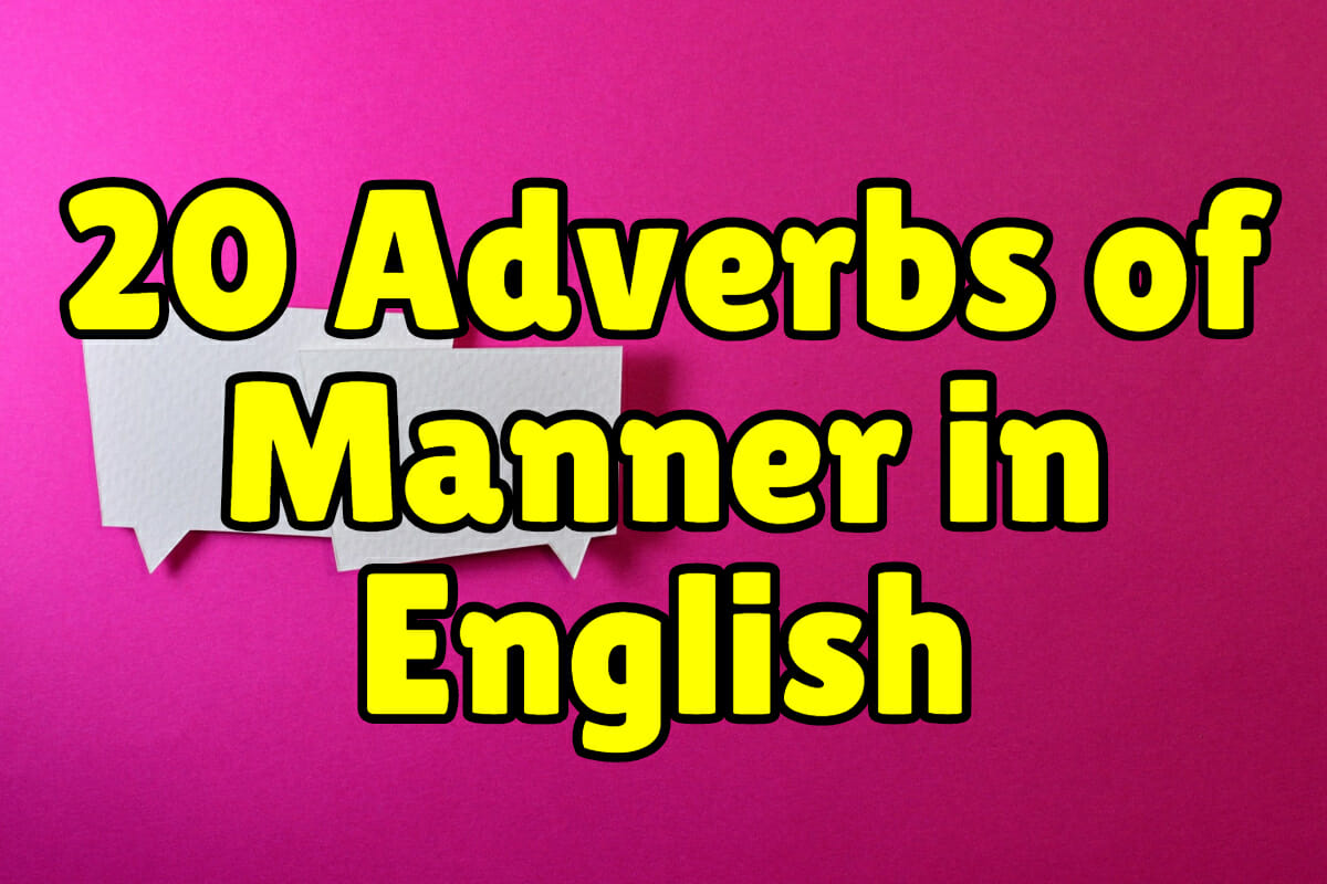 20 English Adverbs Of Manner To Make Your Sentences More