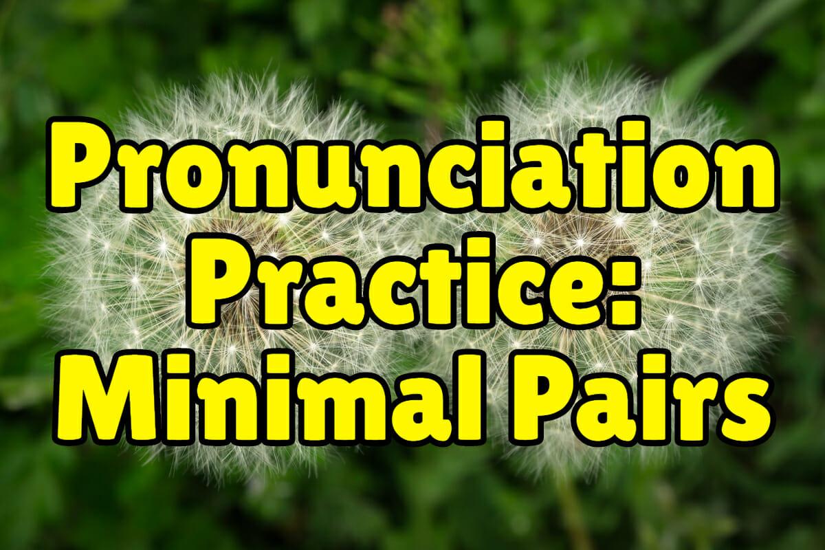 Minimal Pairs English Pronunciation Exercises Vowels