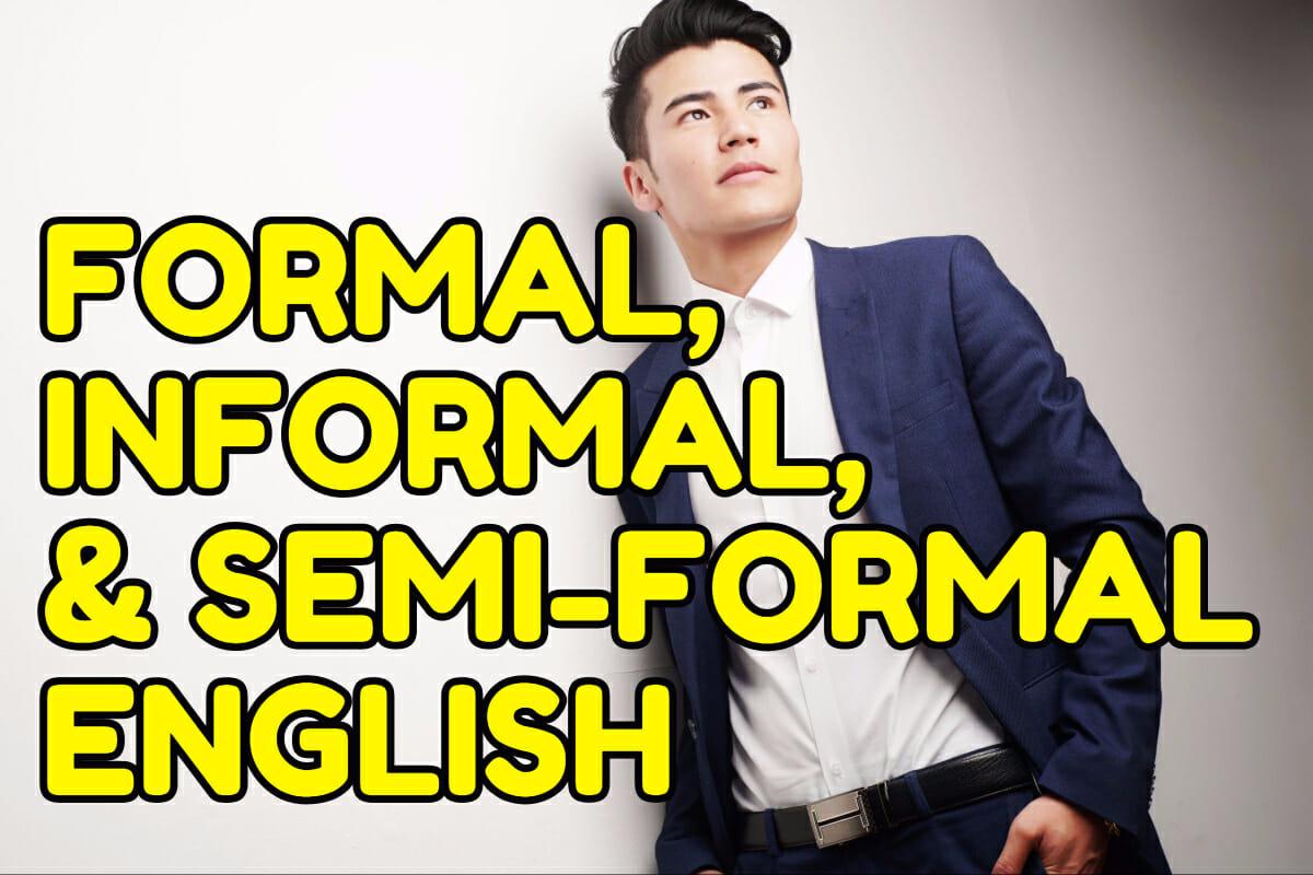 Formal Semi Formal And Informal English Espresso English