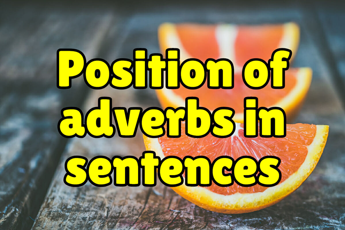 Position Of Adverbs In English Sentences Espresso English