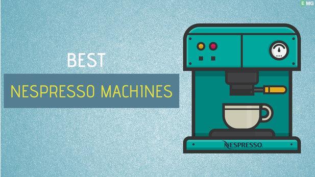 best nespresso machine, top rated nespresso machines, best nespresso machines