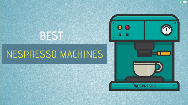 best nespresso machine, top rated nespresso machines, best nespresso machines